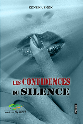 Les Confidence du silence de Koné Ka Enok